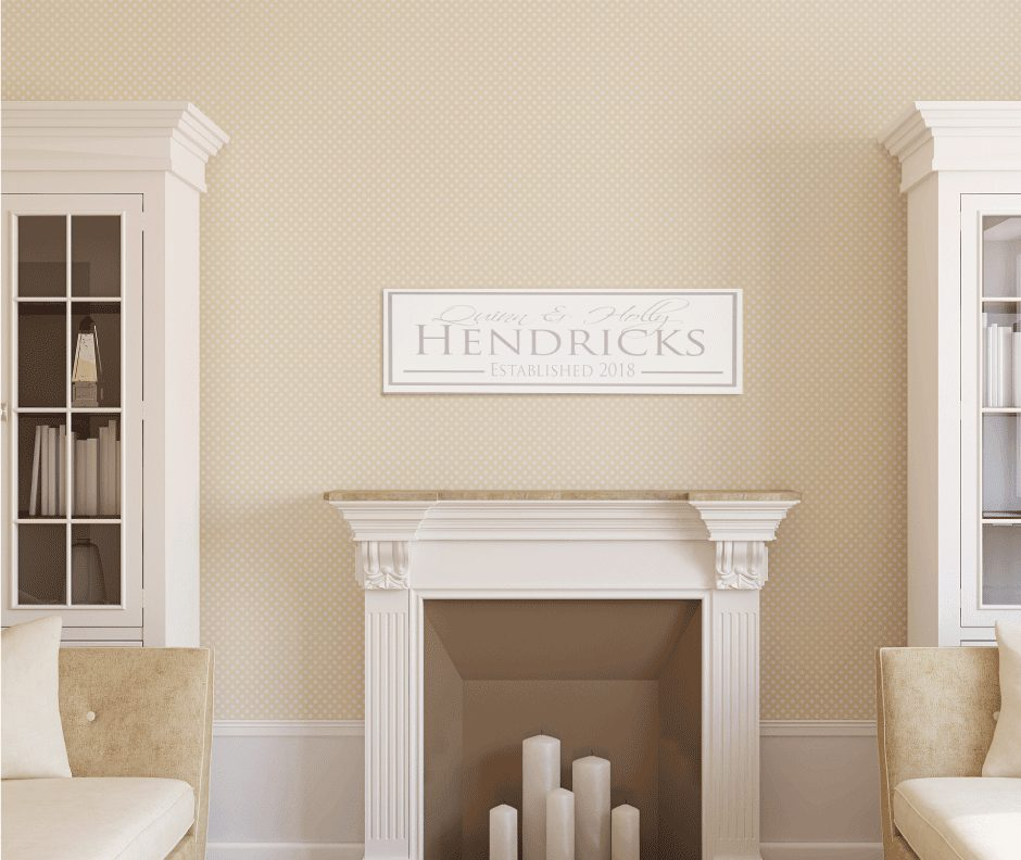 hendricks style established name sign on wall above fire place