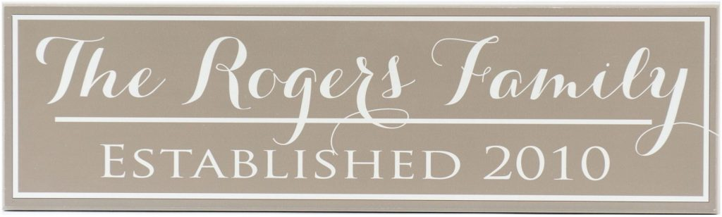 Family Established Sign in light brown with white border. Personalized family name and established year in white