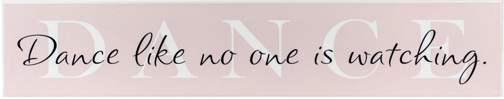 girls room decoration Pink wood sign with white text. Dance Like No One Is Watching.
